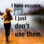 Excuses are Like Tennis Shoes…