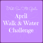 April Challenge: Walk & Water