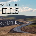 How to Run Hills Without Dying