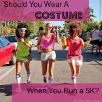 Should You Dress in Costume for a 5k?