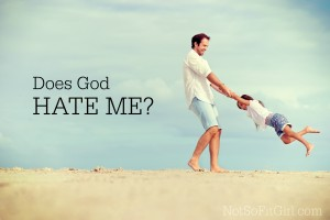 Does God Really Love me?