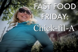 Fast Food Friday: Chick Fil A
