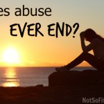 Does abuse ever end?