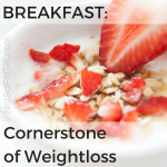 Breakfast: Cornerstone of weight loss