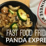 Fast Food Friday: Panda Express