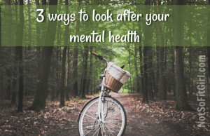 3 ways to look after your mental health
