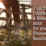 Tips when Choosing a Road Bike for your Fitness Routine