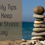 Daily Tips To Keep The Stress Away