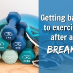 Getting back to exercise after a break