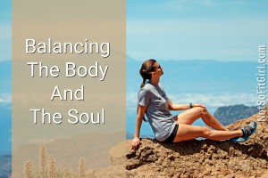 Balancing The Body And The Soul